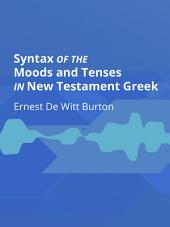 Syntax of the Moods and Tenses in New Testament Greek