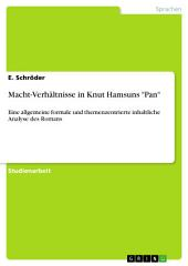 """Macht-Verhältnisse in Knut Hamsuns """"Pan"""": Eine allgemeine formale und themenzentrierte inhaltliche Analyse des Romans"""