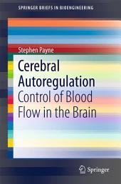 Cerebral Autoregulation: Control of Blood Flow in the Brain