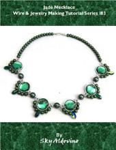 Jade Necklace Wire & Jewelry Making Tutorial Series I83