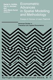 Econometric Advances in Spatial Modelling and Methodology: Essays in Honour of Jean Paelinck