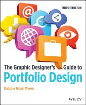 The Graphic Designer's Guide to Portfolio Design: Edition 3