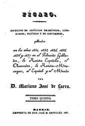 Coleccion de artículos dramáticos, literarios, políticos y de costumbres, publicados en los años 1832, 1833 y 1834 en el Pobrecito zablador, la Revista española y el Observador ...