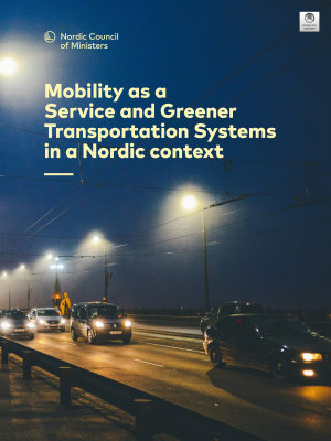 Mobility as a Service and Greener Transportation Systems in a Nordic context