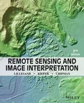 Remote Sensing and Image Interpretation, 7th Edition: Edition 7