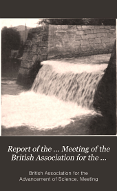 Report of the ... Meeting of the British Association for the Advancement of Science: Volume 74