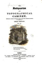 The Antiquarian and Topographical Cabinet: Containing a Series of Elegant Views of the Most Interesting Objects of Curiosity in Great Britain ...