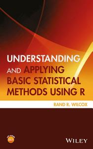 Understanding and Applying Basic Statistical Methods Using R PDF