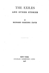 The Novels and Stories of Richard Harding Davis: The exiles, and other stories