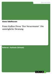 """Franz Kafkas Prosa """"Der Steuermann"""". Die unmögliche Deutung"""