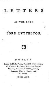 Letters of the Late Lord Lyttelton