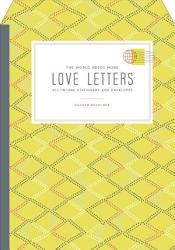 The World Needs More Love Letters Fold And Mail Stationery Book PDF