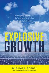Explosive Growth: Reshaping Energy and Infrastructure in Our Next 1,000 Days