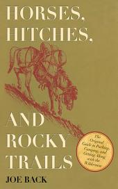 Horses, Hitches, and Rocky Trails: The Original Guide to Packing, Camping, and Getting Along with the Wilderness