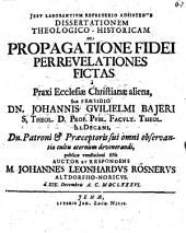 Diss. theol. hist. de propagatione fidei per revelationes fictas a praxi ecclesiae Christianae aliena