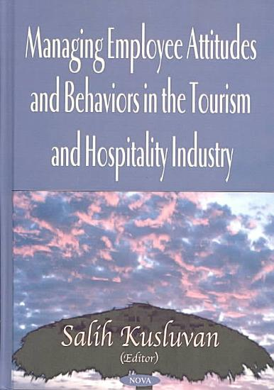 Managing Employee Attitudes and Behaviors in the Tourism and Hospitality Industry PDF