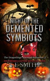 Night of the Demented Symbiots: The Dragonlings' Haunted Halloween 2