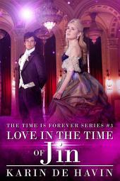Love In The Time Of Jin (Book Three)