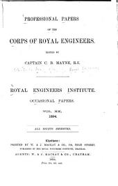 Professional Papers by the Corps of Royal Engineers ... Royal Engineers Institute: Occasional papers, Volume 20