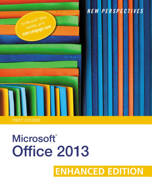 New Perspectives on Microsoft Office 2013 First Course  Enhanced Edition PDF