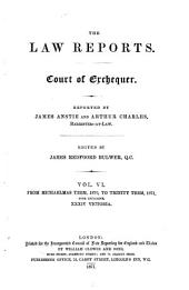 The Law Reports. Court of Exchequer: From Michaelmas Term, 1865, to Trinity Term, 1875, Volume 6