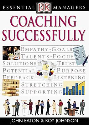 DK Essential Managers  Coaching Successfully