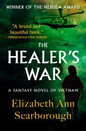 The Healer's War: A Fantasy Novel of Vietnam