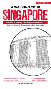 A Walking Tour Singapore (4th Edition): Sketches of the city's architectural treasures