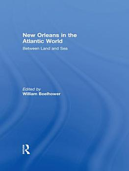New Orleans in the Atlantic World PDF