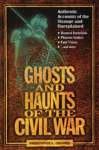 Ghosts and Haunts of the Civil War Book