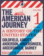 American Journey, The, Volume 1: A History of the United States, Volume 1, Edition 8
