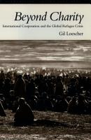 Beyond Charity  International Cooperation and the Global Refugee Crisis PDF