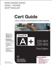 CompTIA A+ 220-801 and 220-802 Cert Guide, Deluxe Edition: Edition 3