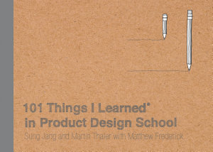 101 Things I Learned   in Product Design School Book