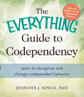 The Everything Guide to Codependency PDF