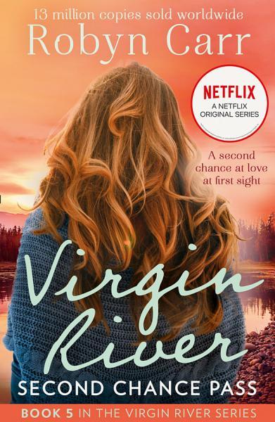 Download Second Chance Pass  A Virgin River Novel  Book 5  Book