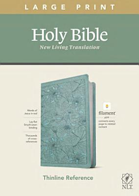 NLT Large Print Thinline Reference Bible  Filament Enabled Edition  Red Letter  Leatherlike  Floral Teal