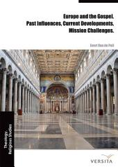 Europe and the Gospel: Past Influences, Current Developments, Mission Challenges
