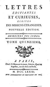 Lettres édifiantes et curieuses, écrites des missions étrangères: Mémoires des Indes, Volume15