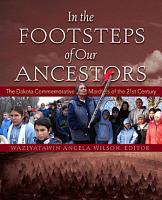In the Footsteps of Our Ancestors  The Dakota Commemorative Marches of the 21st Century PDF