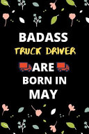 Badass Truck Driver Are Born in May