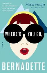 Where D You Go Bernadette A Novel PDF