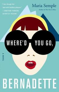 Where d You Go  Bernadette  A Novel Book