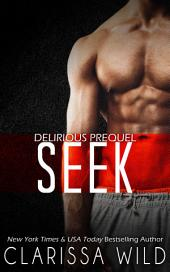 Seek (Delirious) - BDSM Billionaire Dark Romance