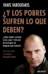 ¿Y los pobres sufren lo que deben?: ¿Cómo hemos llegado hasta aquí y por qué necesitamos un plan B para Europa?