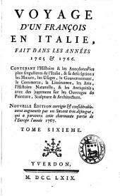 Voyage d'un François en Italie, fait dans les années 1765 & 1766 [by J.J. Le Français de Lalande].