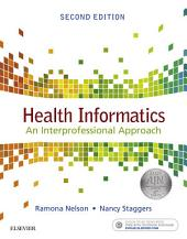 Health Informatics - E-Book: An Interprofessional Approach, Edition 2