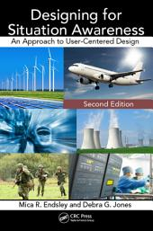 Designing for Situation Awareness: An Approach to User-Centered Design, Second Edition, Edition 2