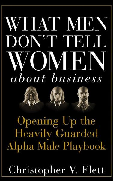 What Men Dont Tell Women About Business