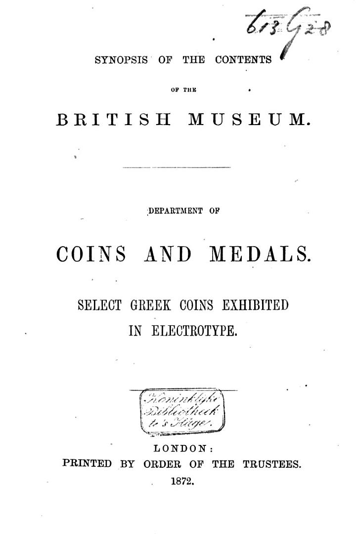 A Guide to the Select Greek Coins Exhibited in Electrotype in the Gold-Ornament Room (British Museum).